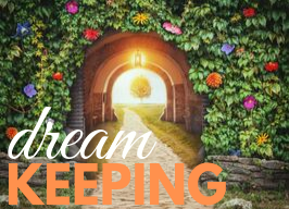 Dream Keeping ~ with Mary-Catherine Waymouth