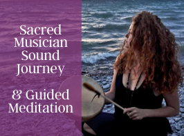 Sacred Musician Sound Journey & Guided Meditation ~ with Nicole Laureen