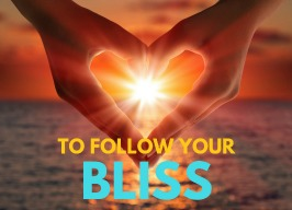 Welcome Contemplation's - Follow Your Bliss ~ The Path to a Fulfilled Life 7pm