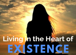 Living in the Heart of Existence ~ with Sue Prentice