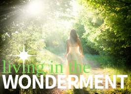 Living in the Wonderment 7pm ~ with Madeleine Marentette
